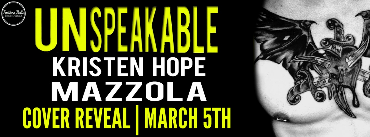 Cover Reveal ~ Unspeakable ~ by ~ Kristen HopeMazzola