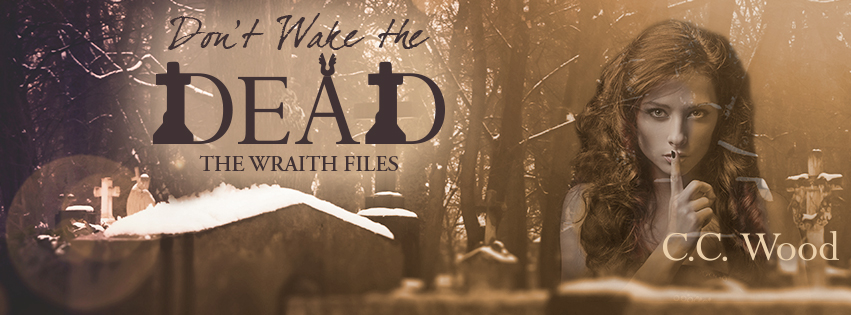 Release Day Blitz ~ Don't Wake the Dead ~ by ~ C.C.Wood