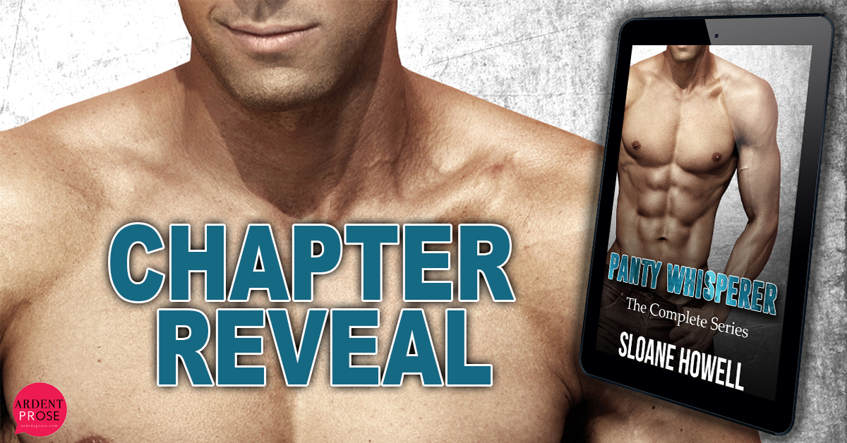 Chapter Reveal ~ Panty Whisperer ~ by ~ Sloane Howell