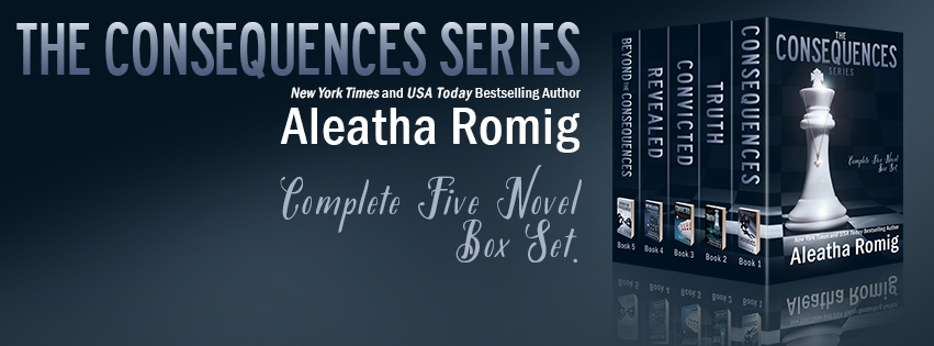 Surprise Release ~ The Consequences Series Box Set ~ by ~ Aleatha Romig