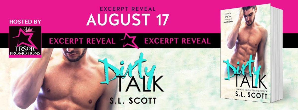 Excerpt Reveal ~ Dirty Talk ~ by ~ S.L.Scott