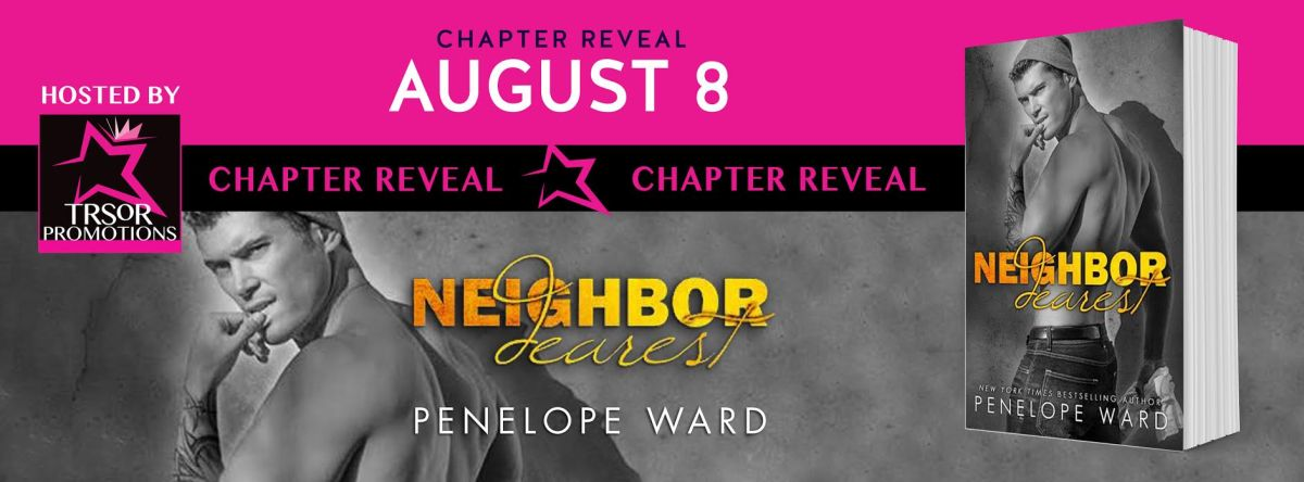 Chapter Reveal ~ Neighbor Dearest ~ by ~ Penelope Ward