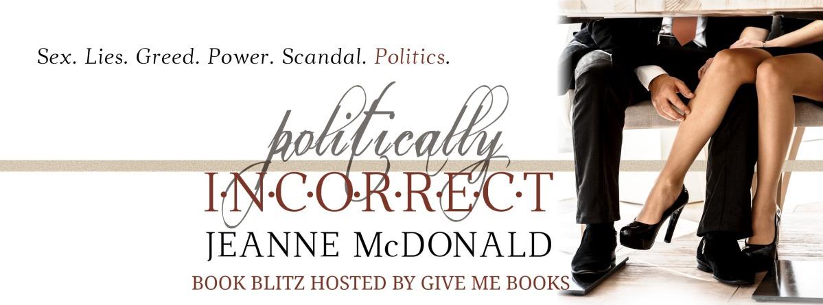 Book Blitz ~ Politically Incorrect ~ by ~ JeanneMcDonald