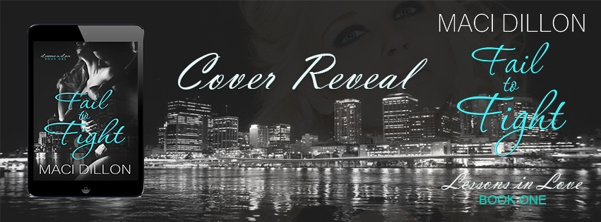 Cover Reveal ~ Fail to Fight ~ by ~ MaciDillion