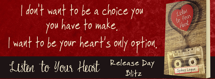 Release Day Blitz & Review ~ Listen to Your Heart ~ by ~ Sydney Logan