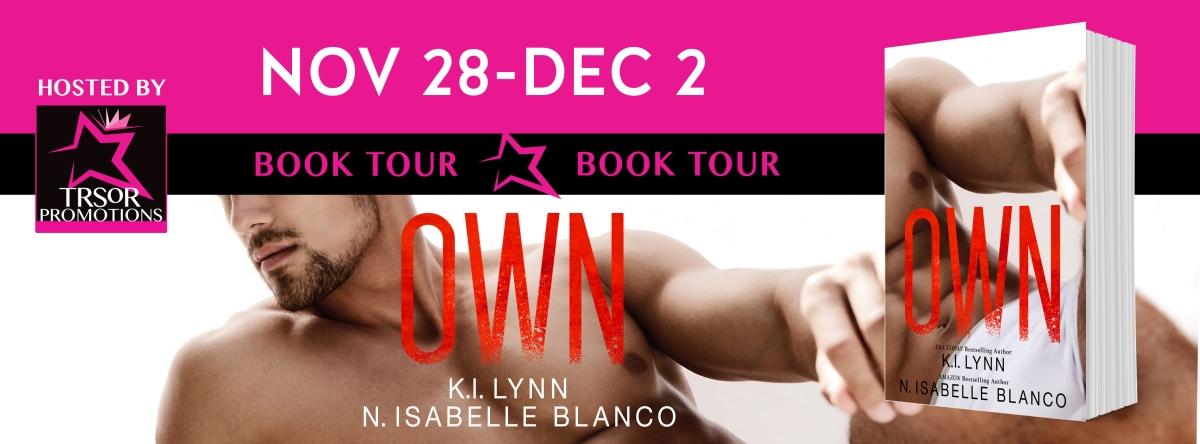 Book Tour & Review ~ Own ~ by ~ K.I. Lynn & N. IsabelleBlanco