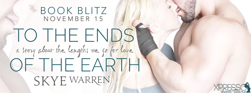 Book Blitz ~ To the Ends of the Earth ~ by ~ SkyeWarren