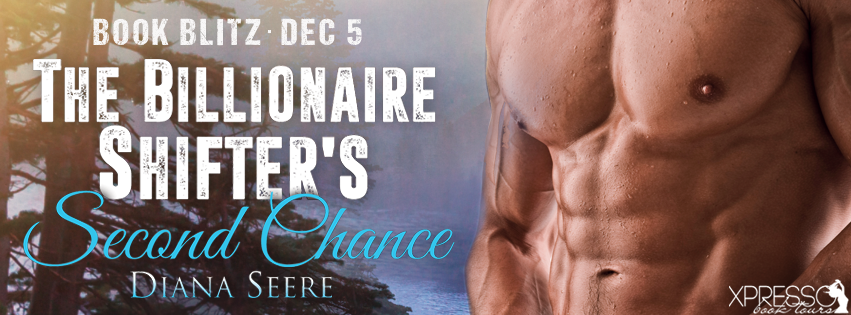 Book Blitz ~ The Billionaire Shifter's Second Chance ~ by ~ DianaSeere