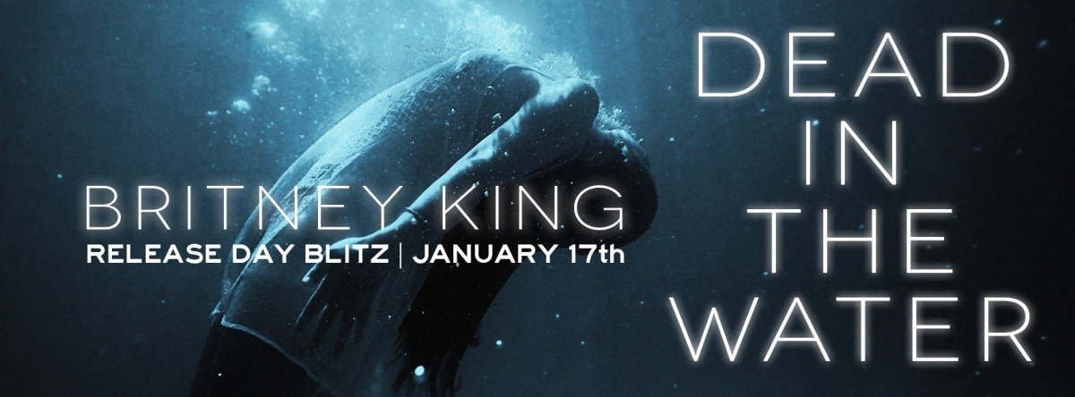 Release Day Blitz & Review ~ Dead In The Water ~ by ~ BritneyKing