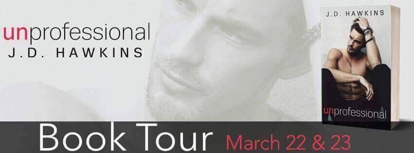 Book Tour ~ Unprofessional ~ by ~ J.D.Hawkins