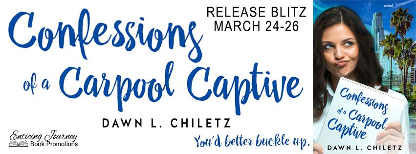 Release Blitz ~ Confessions of a Carpool Captive ~ by ~ Dawn L.Chiletz