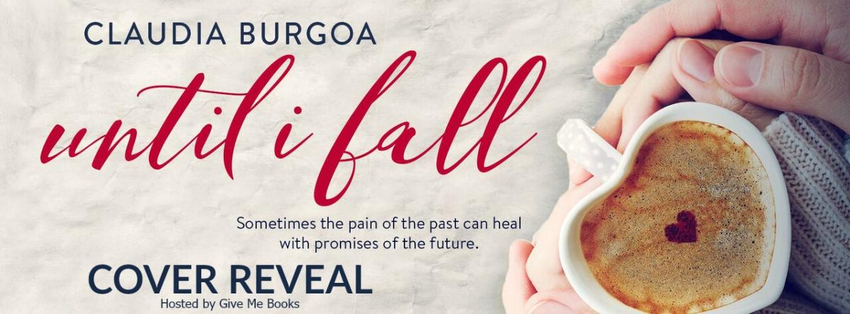 Cover Reveal ~ Until I Fall ~ by ~ ClaudiaBurgoa