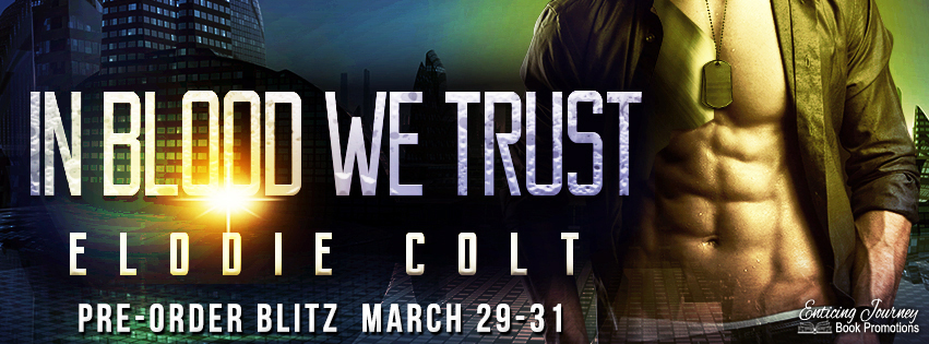 Pre-Order Blitz ~ In Blood We Trust ~ by ~ Elodie Colt