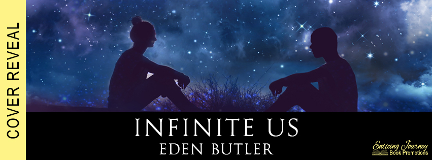 Cover Reveal ~ Infinite Us ~ by ~ Eden Butler