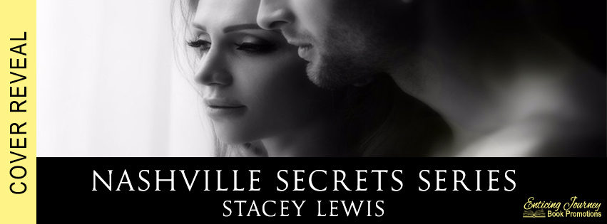 Series Cover Reveal ~ Nashville Secrets Series ~ by ~ Stacey Lewis