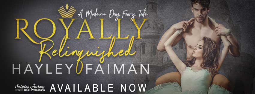 Release Blitz ~ Royally Relinquished ~ by ~ Hayley Faiman