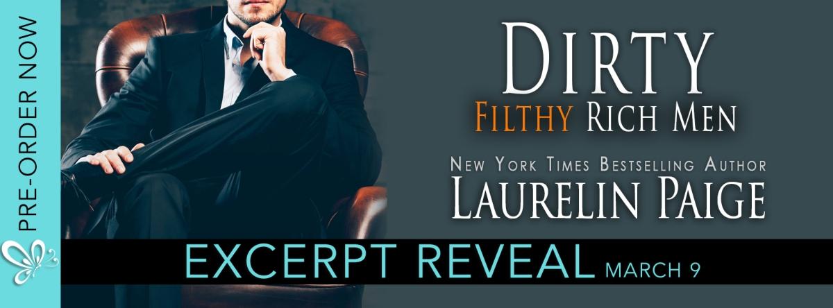 Excerpt Reveal ~ Dirty Filthy Rich Men ~ by ~ LaurelinPaige