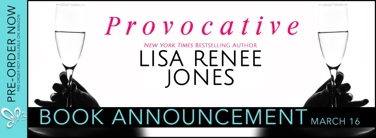 Surprise Announcement ~ Provocative ~ by ~ Lisa Renee Jones