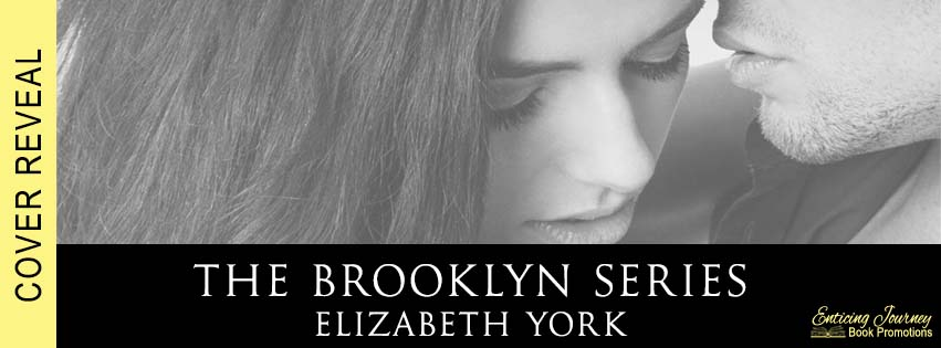 Series Cover Reveal ~ The Brooklyn Series ~ by ~ Elizabeth York