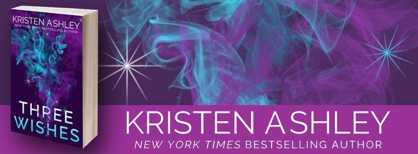 Release Day Launch ~ Three Wishes ~ by ~ Kristen Ashley