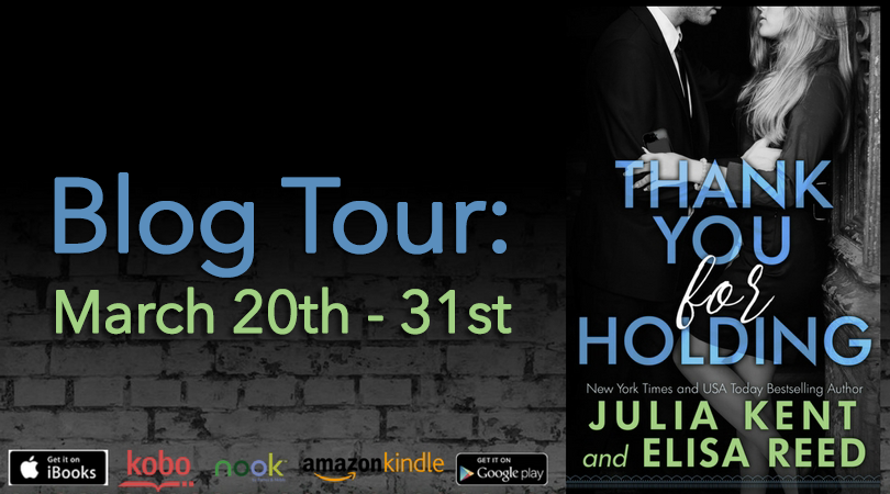 Blog Tour & Review ~ Thank You For Holding ~ by ~ Julia Kent & Elisa Reed
