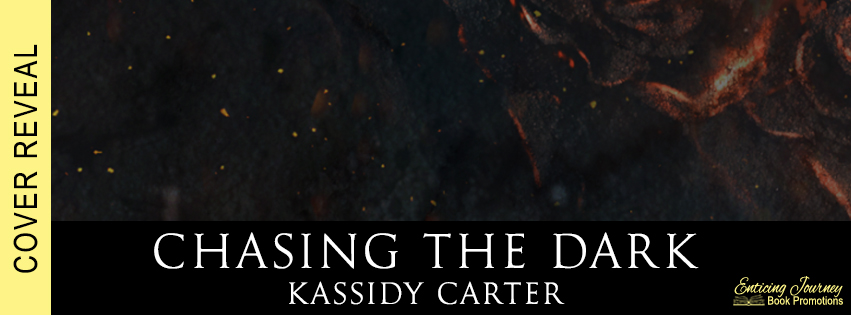 Cover Reveal ~ Chasing The Dark ~ by ~ Kassidy Carter