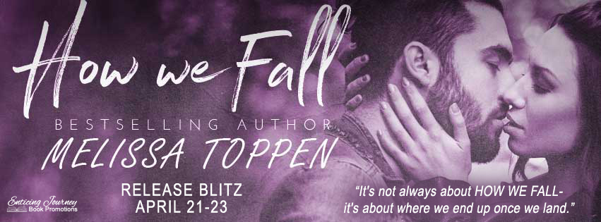 Release Blitz ~ How We Fall ~ by ~ Melissa Toppen