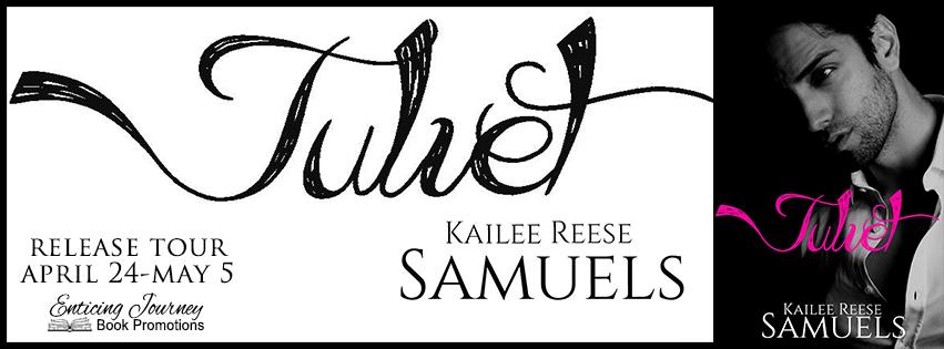Release Tour ~ Juliet ~ by ~ Kailee ReeseSamuels