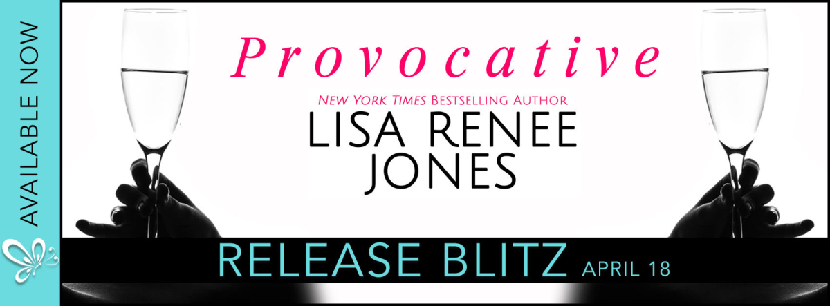 Release Blitz ~ Provocative ~ by ~ Lisa ReneeJones