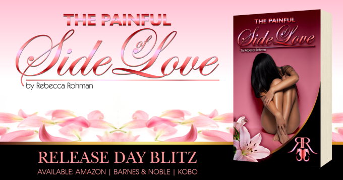 Release Blitz ~ The Painful Side of Love ~ by ~ Rebecca Rohman