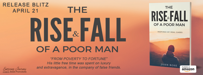 Release Blitz ~ The Rise & Fall of a Poor Man ~ by ~ John Rose