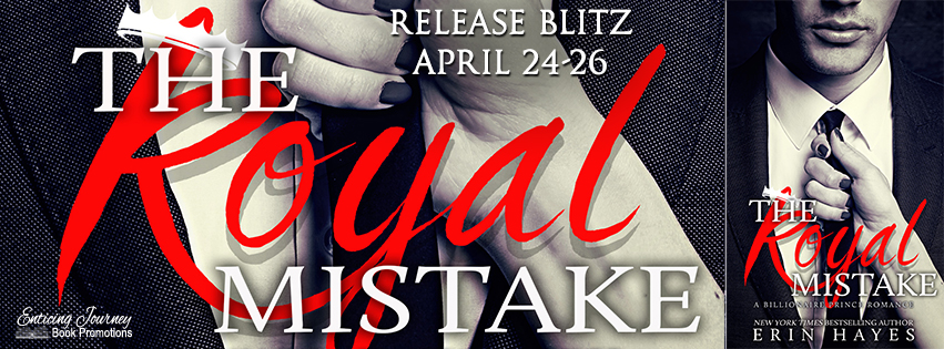 Release Blitz ~ The Royal Mistake ~ by ~ Erin Hayes